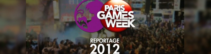 Reportage Paris Games Week 2012