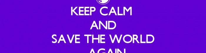 KeepCalmAndSaveTheWorld